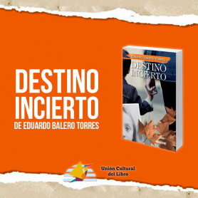 Destino Incierto- libro de Eduardo Balero Torres