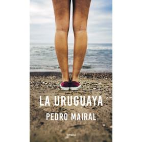 Libro La Uruguaya - Pedro Mairal - 9789500438209