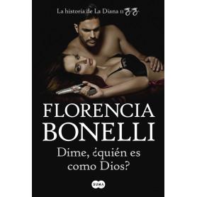 Libro Dime ¿Quién es como Dios? - Florencia Bonelli - 9789877391244