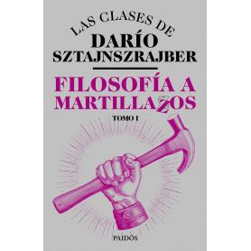 Libro Filosofía a Martillazos - Tomo 1 - Darío Sztajnszrajber - 9789501298284