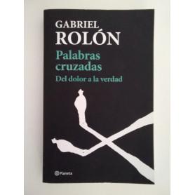 """Palabras Cruzadas """"Del dolor a la verdad"""" - Gabriel Rolón"""