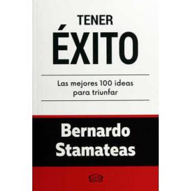 Tener Éxito - Las mejores 100 ideas para triunfar - Bernardo Stamateas