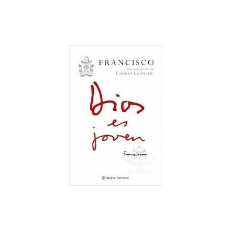 Dios es joven: Francisco - Thomas Leoncini