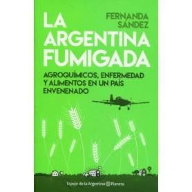 La Argentina Fumigada - Fernanda Sández