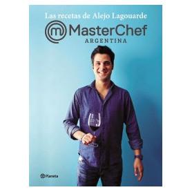 Las Recetas De Alejo Lagouarde Masterchef Autor: Lagouarde, Alejo