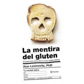 La mentira del gluten - Alan Levinovitz