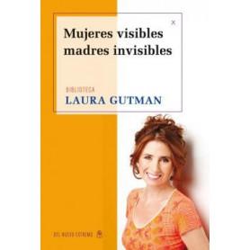 Mujeres Visibles, Madres Invisibles - Laura Gutman