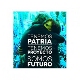 Tenemos Patria,tenemos Proyecto,somos Futuro Kirchner