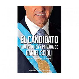 El Candidato: Vida Pública y Privada de Daniel Scioli