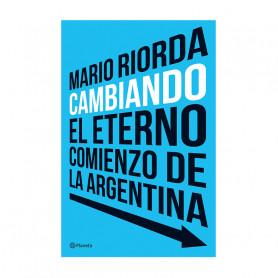 Cambiando - El eterno comienzo de la Argentina