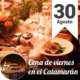 Cena de viernes con descuento para acompañante en el catamarán - Viernes 30 agosto