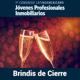 Brindis de cierre - 1° Congreso Latinoamericano de Jóvenes Inmobiliarios