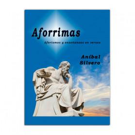 Aforrimas - Aforismos y enseñanzas en versos - De Aníbal Silvero