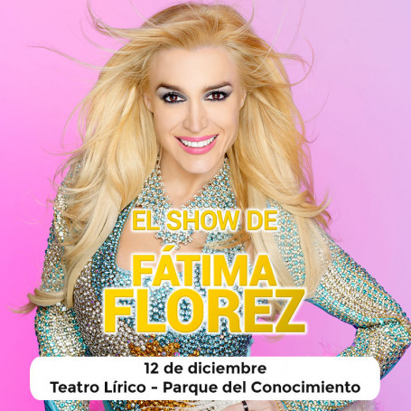 El show de Fátima Florez