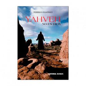 Libro Yahveh No Es Dios - Federico Emategui