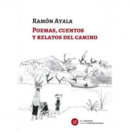 Libro de Ramon Ayala Poemas Cuentos Y Relatos Del Camino