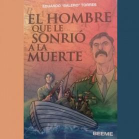 El hombre que le sonrió a la muerte - Eduardo Balero Torres